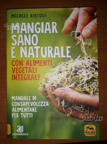 Mangiar sano e naturale Michele Riefoli