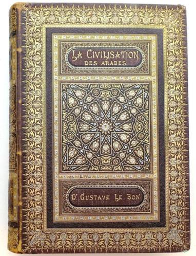 La Civilisation des Arabes 1884 Le Bon - Arabische Cultuur
