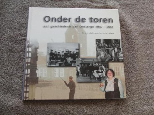 Onder de toren - Een geschiedenis van Oostergo 1947-1994