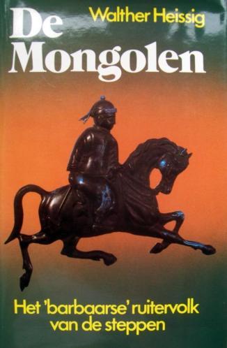 Walther Heissig - De Mongolen (Het 'barbaarse' ruitervolk va
