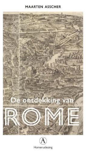De ontdekking van Rome - Homeruslezing - Maarten Asscher
