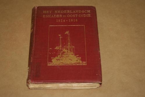 Het Nederlandsch Eskader in Oost-Indië 1914-1916 !!