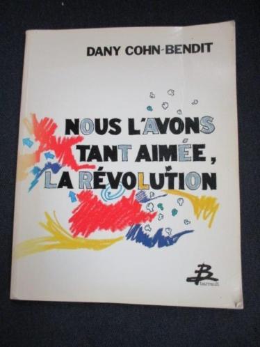 Nous l'avons tant aime la Revolution, D.Cohn-Bendit