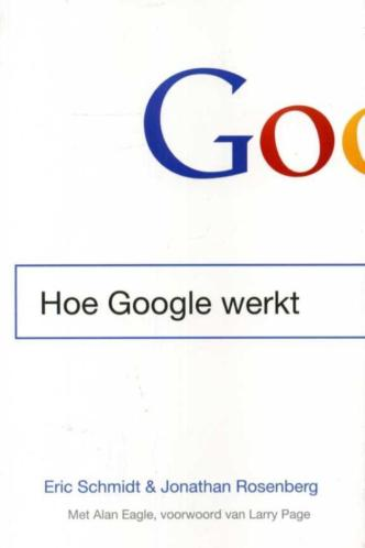 Schmidt, Eric & Jonathan Rosenberg - Hoe Google werkt.