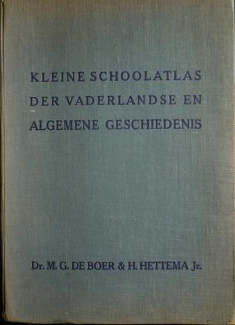 Kleine Schoolatlas der Vaderlandse en Algemene Geschiedenis.