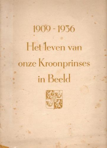 1909-1936 Het leven van onze kroonprinses in beeld