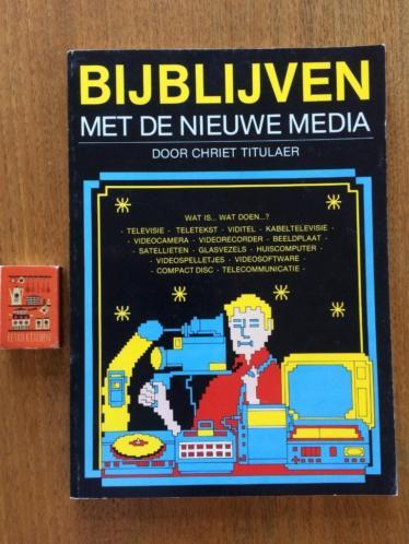 Chriet Titulaer - Bijblijven met de nieuwe media in 1983