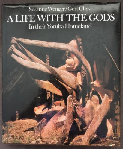 A life with the Gods In their Yoruba Homeland Wenger/Chesi