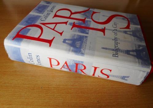 Jones, Colin - Paris. Biography of a city. Hardcover 2004.