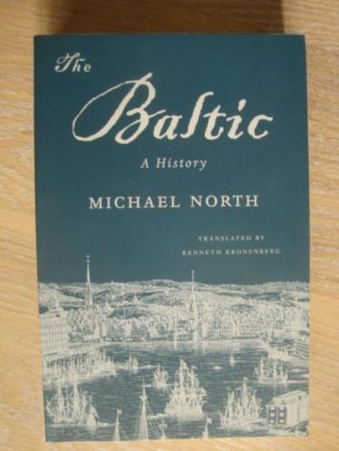 The Baltic - A history ( Michael North)