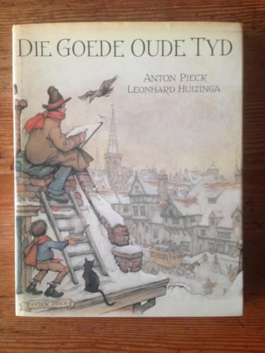 die goede oude tijd Anton Pieck en Leonhard Huizinga