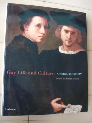 Gay Life And Culture A World History Robert Aldrich 384 pag