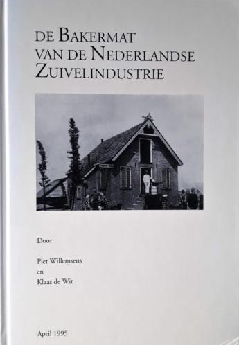 De Bakermat van de Nederlandse Zuivelindustrie