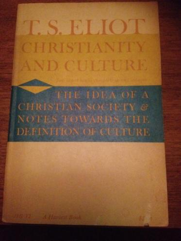 T. S. Eliot: CHRISTIANITY AND CULTURE (2nd, 1949)
