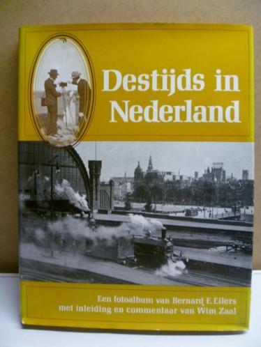 Destijds in Nederland Fotoalbum van F. Eilers