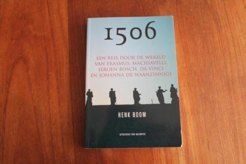 1506 - Henk Boom wereld van Erasmus Machiavelli Jeroen Bosch