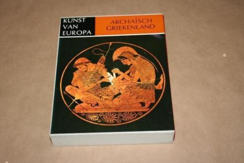 Kunst van Europa - Archaïsch Griekenland !!